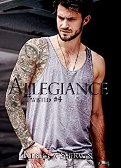 Allegiance (Twisted Book 4) by [Sherwin,Rebecca]