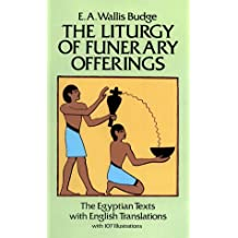The Liturgy of Funerary Offerings: The Egyptian Texts with English Translations
