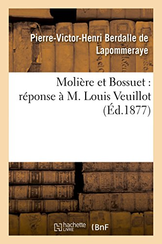 Molière Et Bossuet: Réponse À M. Louis Veuillot (Histoire) (French Edition)