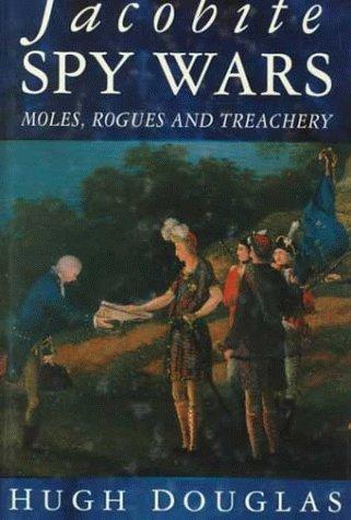 Jacobite Spy Wars: Moles, Rogues and Treachery (Best Irish Pub In Atlanta)
