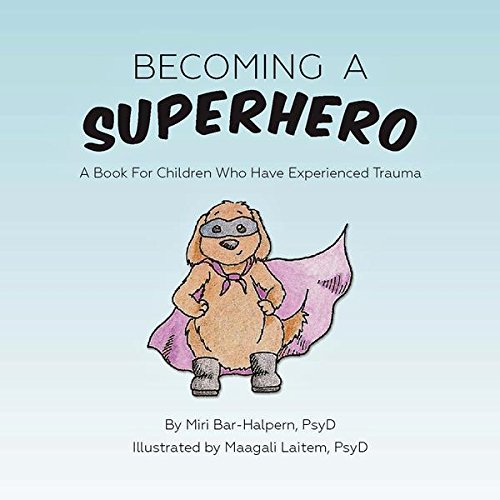 Becoming A Superhero: A book for children who have experienced ()