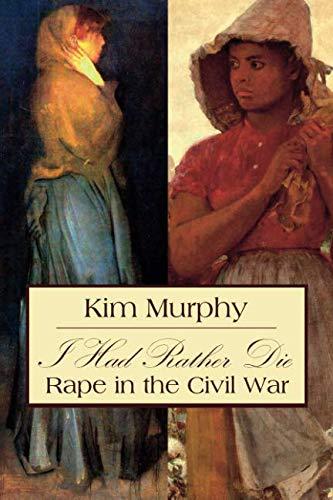I Had Rather Die: Rape in the Civil ()