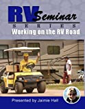 RV Seminar - DVD: Working On The RV Road