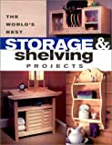 World's Best Storage and Shelving Projects, , 1558706399