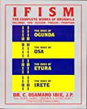 Ifism : The Complete Work of Orunmila, Ibiè, C. Osamaro, 1890157309