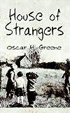 House of Strangers, Oscar H. Greene, 1410732037