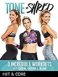 Tone & Shred: HIIT and Core with Karena, Katrina and Jillian
