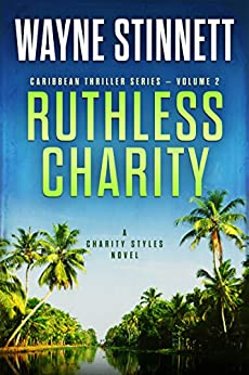 Ruthless Charity: A Charity Styles Novel (Caribbean Thriller Series Book 2) by [Stinnett, Wayne]