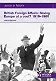 Access to History: British Foreign Affairs:  Saving Europe at a cost? 1919-1960 Fourth Edition