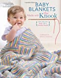 Baby Blankets Made with the Knook (Leisure Arts #5777) (Now You Can Knit with a Crochet Hook!)