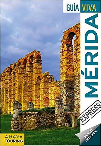 Mérida (Guía Viva Express - España): Amazon.es: Anaya Touring, Ribes Gegúndez, Francesc: Libros