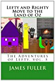 Lefty and Righty Move to the Land of Oz, James Fuller, 1467953997