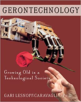 Gerontechnology: Growing Old in a Technological Society