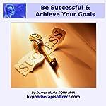 Be Successful & Achieve Your Goals | Darren Marks