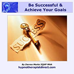 Be Successful & Achieve Your Goals