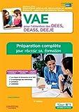 VAE pour l'obtention des DEES, DEASS, DEEJE - Préparation complète pour réussir sa formation - Éducateur spécialisé, Assistant de service social, Éducateur de jeunes enfants
