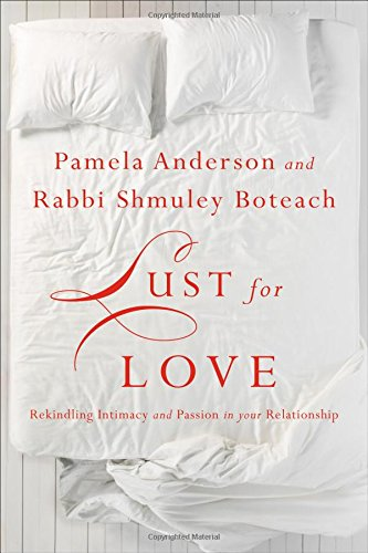 Lust For Love  Rekindling Intimacy And Passion In Your Relationship