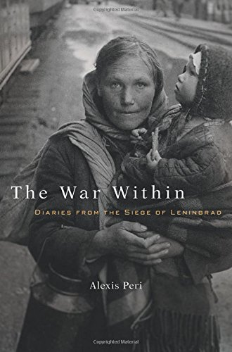 The War Within: Diaries from the Siege of Leningrad