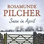 Snow in April | Rosamunde Pilcher