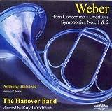 Weber : Horn Concertino, Overtures, Symphonies 1 & 2