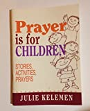 img - for Prayer is for Children: Stories, Prayers, Activities book / textbook / text book