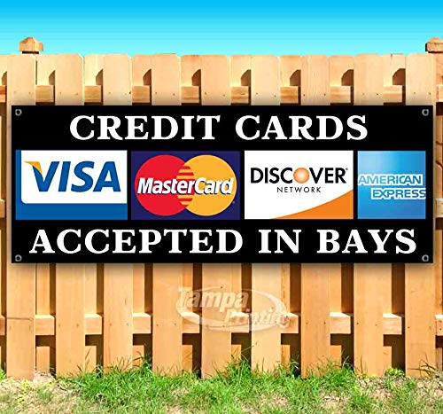 Credit Cards Accepted in Bays 13 oz Heavy Duty Vinyl Banner Sign with Metal Grommets, New, Store, Advertising, Flag, (Many Sizes Available) (Stores That Accept American Express Credit Cards)
