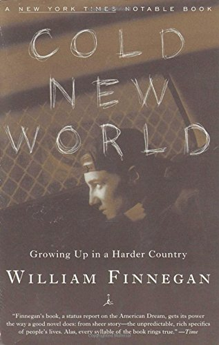 Cold New World: Growing Up in a Harder Country (Modern Library Paperbacks)