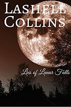Lies of Lunar Falls by [Collins, Lashell]