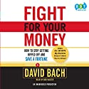 Fight for Your Money Audiobook by David Bach Narrated by Bob Walter