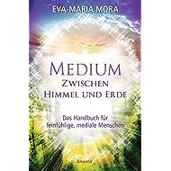 Medium-zwischen-Himmel-und-Erde-Das-Handbuch-fr-feinfühlige-mediale-Menschen