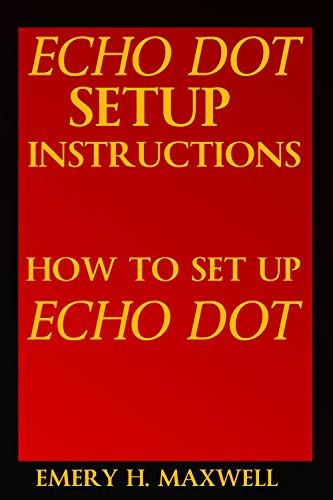 Echo Dot Setup Instructions: How to Set Up Echo Dot -