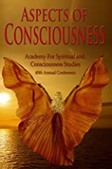 Aspects of Consciousness: Proceedings of the 40th Annual ASCS Conference Paperback