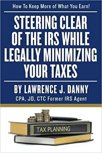Book Steering Clear of The IRS While Legally Minimizing Your Taxes by Lawrence J. Danny (2014-03-14)