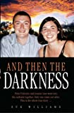 And Then the Darkness: The Fascinating Story of the Disappearance of Peter Falconio and the Trials of Joanne Lees by Williams, Sue (2006) Hardcover