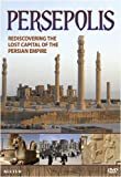 Persepolis: Re-Discovering the Ancient Persian Capital of Modern Day Iran