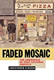 img - for Faded Mosaic: The Emergence of Post-Cultural America by Christopher Clausen (2000-03-20) book / textbook / text book