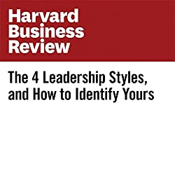 The 4 Leadership Styles, and How to Identify Yours