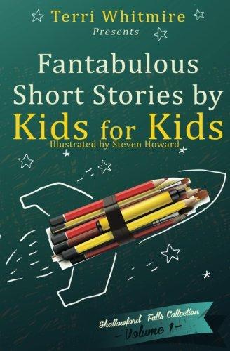 Fantabulous Short Stories by Kids for Kids: Volume 1 (Shallowford Falls Short Story)