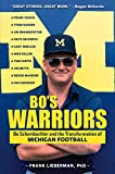 Bo's Warriors: Bo Schembechler and the Transformation of Michigan Football
