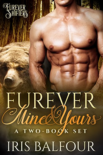 Furever Mine & Yours: A Two-Book Set (Furever Shifters) by [Balfour, Iris]