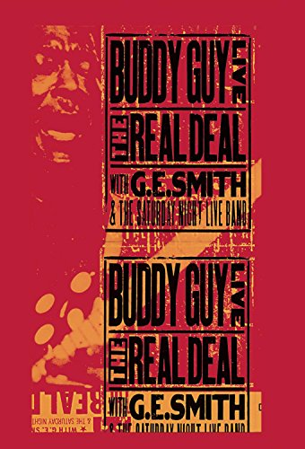 DVD : Buddy Guy - Live!: The Real Deal With G.E. Smith and The Saturday Night Live Band (DVD)
