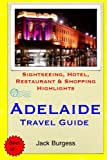 Adelaide Travel Guide: Sightseeing, Hotel, Restaurant & Shopping Highlights