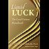 Liquid Luck: The Good Fortune Handbook