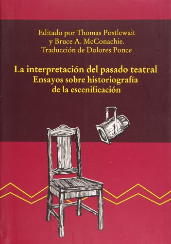 interpreting the theatrical past essays in the historiography of performance Theatre histories: an introduction 2nd edition, and: the cambridge introduction to theatre historiography, and: representing the past: essays in performance.
