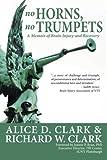 No Horns, No Trumpets, Alice Clark and Richard Clark, 1483917959