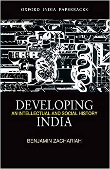 Book Developing India: An Intellectual and Social History, c. 1930-50 (Oxford Indias)