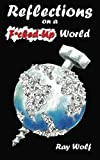 Reflections on a F*cked-Up World, Ray Wolf, 1491727039