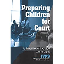 Preparing Children for Court: A Practitioner's Guide