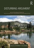Disturbing Argument : Selected Works from the 18th NCA/AFA Alta Conference on Argumentation, , 113879029X