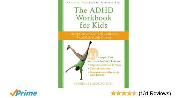 The ADHD Workbook For Kids Helping Children Gain Self
